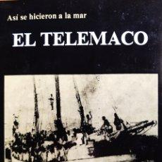 Libros de segunda mano: ASÍ SE HICIERON A LA MAR. EL TELEMACO. Lote 261687960