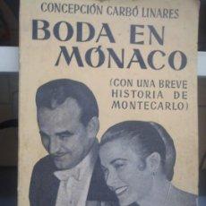 Libros de segunda mano: BODA EN MONACO - CONCEPCION CARBO LINARES - ED. JUVENTUD - 1956. Lote 262004980