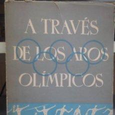 Libros de segunda mano: A TRAVES DE LOS AROS OLIMPICOS - OTTO MAYER - 1962. Lote 262005280