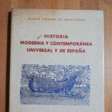 Libros de segunda mano: HISTORIA MODERNA Y CONTEMPORÁNEA UNIVERSAL Y DE ESPAÑA (MARÍA COMAS DE MONTÁÑEZ). Lote 262172405