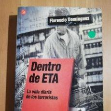 Libros de segunda mano: DENTRO DE ETA. LA VIDA DIARIA DE LOS TERRORISTAS (FLORENCIO DOMÍNGUEZ). Lote 262172795