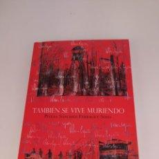 Libros de segunda mano: TAMBIÉN SE VIVE MURIENDO. PITUSA SÁNCHEZ-FERRAGUT SOTO. Lote 262212210