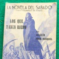 Libros de segunda mano: J. PÉREZ MADRIGAL. LOS QUE TIENEN RAZÓN. LA NOVELA DEL SÁBADO, 1939. GUERRA CIVIL. Lote 262297175