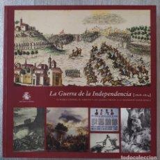 Libros de segunda mano: LA GUERRA DE LA INDEPENDENCIA, EL PUEBLO ESPAÑOL, SU EJERCITO, SUS ALIADOS, MIN. DEFENSA, 2007. Lote 262605075