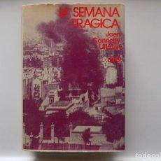 Libros de segunda mano: LIBRERIA GHOTICA. JOAN CONNELLY ULLMAN. LA SEMANA TRAGICA. ARIEL. 1972. ILUSTRADO. PRIMERA EDICIÓN.. Lote 262705555