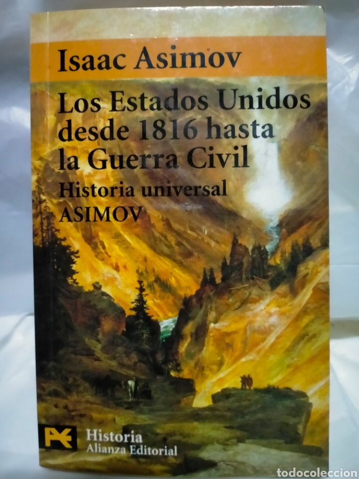 ISAAC ASIMOV. LOS ESTADOS UNIDOS DESDE 1816 HASTA LA GUERRA CIVIL. ALIANZA EDITORIAL (Libros de Segunda Mano - Historia Moderna)
