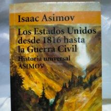 Libros de segunda mano: ISAAC ASIMOV. LOS ESTADOS UNIDOS DESDE 1816 HASTA LA GUERRA CIVIL. ALIANZA EDITORIAL. Lote 262821915
