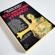 Libros de segunda mano: 100 ESPAÑOLES Y FRANCO DE JOSÉ MARÍA GIRONELLA Y RAFAEL BORRÁS BETRIU ESPEJO DE ESPAÑA 50 PLANETA. Lote 262826625
