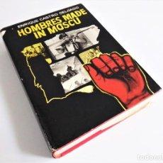 Livros em segunda mão: HOMBRES MADE IN MOSCÚ DE ENRIQUE CASTRO, LUIS DE CARALT EDITOR 1964. Lote 262862690