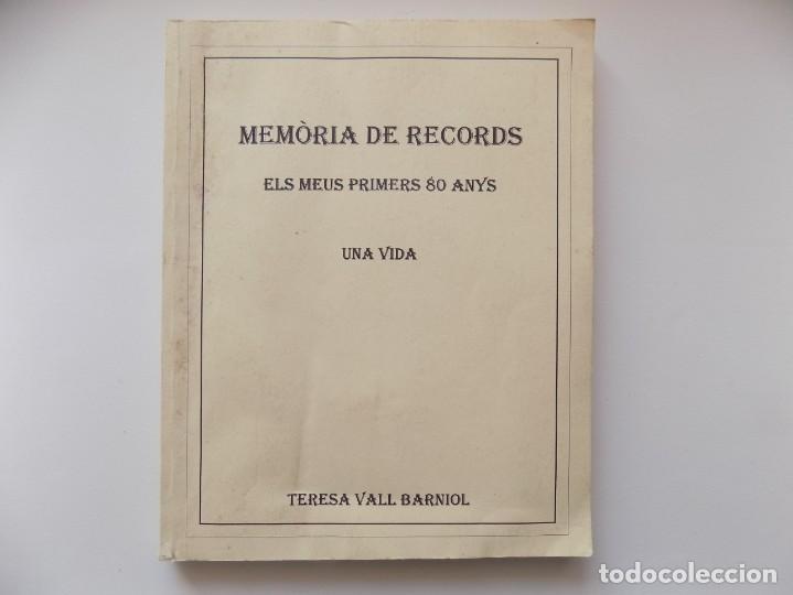 LIBRERIA GHOTICA. TERESA VALL BARNIOL. MEMORIA DE RECORDS. ELS MEUS PRIMERS 80 ANYS. 1997. (Libros de Segunda Mano - Historia Moderna)