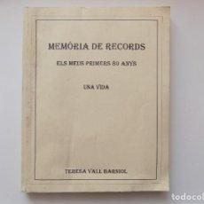 Libros de segunda mano: LIBRERIA GHOTICA. TERESA VALL BARNIOL. MEMORIA DE RECORDS. ELS MEUS PRIMERS 80 ANYS. 1997.. Lote 263029340