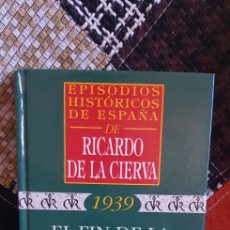 Libros de segunda mano: LIBRO EPISODIOS HISTÓRICOS DE ESPAÑA DE RICARDODE LA CIERVA, N° 45. Lote 263187385