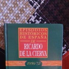 Libros de segunda mano: LIBRO EPISODIOS HISTÓRICOS DE ESPAÑA DE RICARDO DE LA CIERVA, N° 48. Lote 263187785