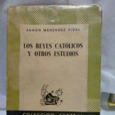 Libros de segunda mano: RAMÓN MENÉNDEZ PIDAL. LOS REYES CATÓLICOS Y OTROS ESTUDIOS. AUSTRAL. Lote 263190185