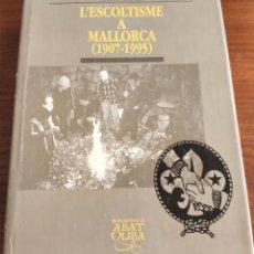 Libros de segunda mano: L'ESCOLTISME A MALLORCA (1907-1995. MATEU CERDÀ. 1999.. Lote 263191740