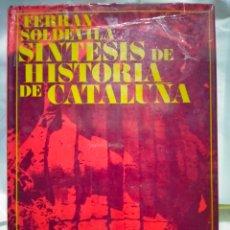 Libros de segunda mano: FERRÁN SOLDEVILA. SÍNTESIS DE HISTORIA DE CATALUÑA . DESTINO. Lote 263212190