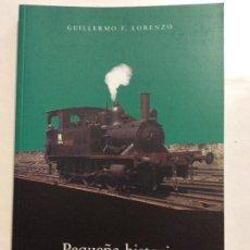 Libros de segunda mano: PEQUEÑA HISTORIA DEL FERROCARRIL EN ALLER GUILLERMINA F. LORENZO TEMA TRENES MINEROS ASTURIAS. Lote 263217025