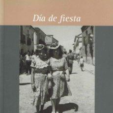 Libros de segunda mano: DÍA DE FIESTA : LEGANÉS, 1948. MADRID : AYUNTAMIENTO DE LEGANÉS, 2008.. Lote 263668080