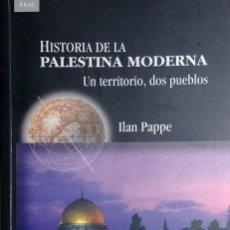 Libros de segunda mano: HISTORIA DE LA PALESTINA MODERNA : UN TERRITORIO, DOS PUEBLOS / ILAN PAPPE . AKAL, 2007.. Lote 263671000