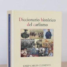 Libros de segunda mano: DICCIONARIO HISTÓRICO DEL CARLISMO - JOSEP C. CLEMENTE - HISTORIA DE ESPAÑA, NACIONALISMO SIGLO XIX. Lote 263690965