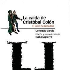 Livres d'occasion: LA CAÍDA DE CRISTÓBAL COLÓN .EL JUICIO DE BOBADILLA / CONSUELO VARELA; ISABEL AGUIRRE. Lote 264186888