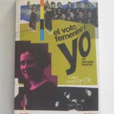 Libros de segunda mano: EL VOTO FEMENINO Y YO MI PECADO MORTAL LIBRO CLARA CAMPOAMOR - FEMINISMO POLÍTICA HISTORIA DE ESPAÑA. Lote 264435799