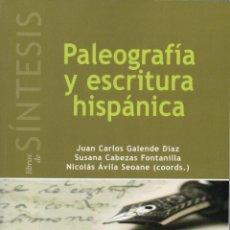 Livres d'occasion: PALEOGRAFÍA Y ESCRITURA HISPÁNICA. GALENDE DÍAZ JC, CABEZAS FONTANILLA S, ÁVILA SEOANE N. 2016. Lote 264469669