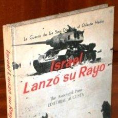 Libros de segunda mano: ISRAEL LANZÓ SU RAYO POR WES GALLAGHER / THE ASSOCIATED PRESS DE ED. AUGUSTA EN BARCELONA 1968. Lote 265477534