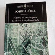 Livres d'occasion: HISTORIA DE UNA TRAGEDIA, LA EXPULSION DE LOS JUDIOS DE ESPAÑA. JOSEPH PÉREZ ( CRITICA ). Lote 266955264