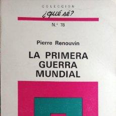 Libros de segunda mano: LA PRIMERA GUERRA MUNDIAL / PIERRE RENOUVIN. BARCELONA : OIKOS-TAU, 1972. (COLECCIÓN ¿QUÉ SÉ? ; 78). Lote 267371069