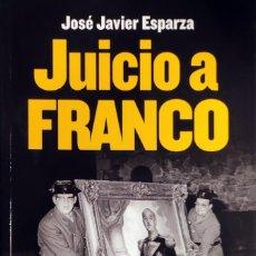 Livros em segunda mão: JUICIO A FRANCO / JOSÉ JAVIER ESPARZA. 1ª ED. MADRID : LIBROS LIBRES, 2011.. Lote 267556544