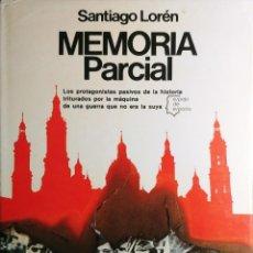 Libros de segunda mano: MEMORIA PARCIAL / SANTIAGO LORÉN. 1ª ED. BARCELONA : PLANETA, 1978. (ESPEJO DE ESPAÑA ; 44).. Lote 267589229