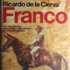 Libros de segunda mano: FRANCO / RICARDO DE LA CIERVA. 1ª ED. BARCELONA : EDITORIAL PLANETA, 1986. (ESPEJO DE ESPAÑA; 118).. Lote 267664584