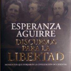 Libros de segunda mano: DISCURSOS PARA LA LIBERTAD : MOMENTOS QUE FORJARON LA CIVILIZACIÓN OCCIDENTAL / ESPERANZA AGUIRRE.. Lote 267894829