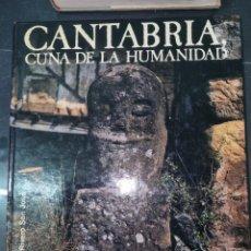 Libros de segunda mano: CANTABRIA, CUNA DE LA HUMANIDAD. Lote 268570329