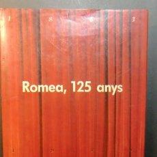 Libros de segunda mano: ROMEA , 125 ANYS TOTA LA HISTORIA DEL TEATRE ROMEA 1989. Lote 268734859