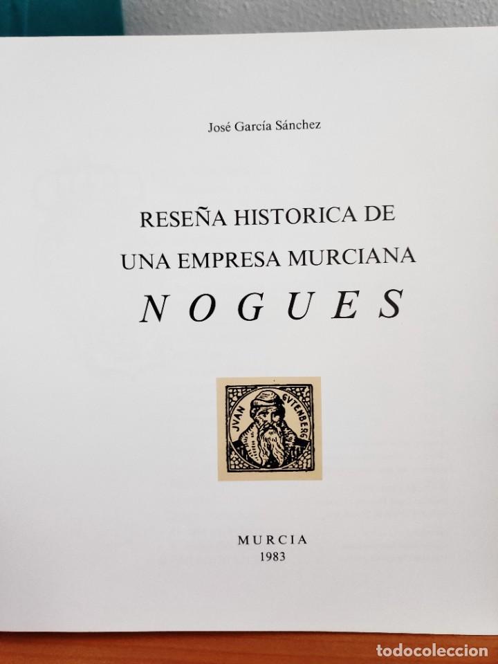 Libros de segunda mano: Nogués Reseña histórica de una empresa murciana, 1983 - Foto 3 - 268741784