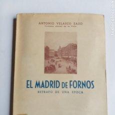 Libros de segunda mano: EL MADRID DE FORNOS. RETRATO DE UNA ÉPOCA ANTONIO VELASCO ZAZO . HISTORIA ARTE XIX.. Lote 268875719