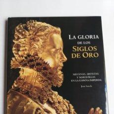 Libros de segunda mano: LA GLORIA DE LOS SIGLOS DE ORO MECANAS ARTISTAS MARAVILLAS EN LA ESPAÑA IMPERIAL. HISTORIA ARTE XVI. Lote 268940029