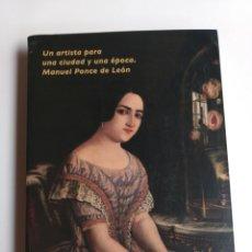 Libros de segunda mano: UN ARTISTA PARA UNA CIUDAD Y UNA ÉPOCA MANUEL PONCE DE LEÓN . CANARIAS HISTORIA ARTE XIX. Lote 268947169