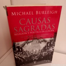 Livres d'occasion: CAUSAS SAGRADAS, RELIGION Y POLITICA EN EUROPA, MICHAEL BURLEIGH, TAURUS, 2006. Lote 269050613