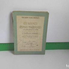 Libros de segunda mano: RELACIONES HISPANO MARROQUÍES ~ RICARDO RUIZ ORSSATI   ED.PUBLICACIONES ÁFRICA (1944). Lote 269139993