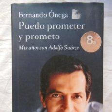 Libros de segunda mano: PUEDO PROMETER Y PROMETO (MIS AÑOS CON ADOLFO SUAREZ) 2013 FERNANDO ONEGA. Lote 269444733