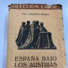 Livres d'occasion: 1935 ESPAÑA BAJO LOS AUSTRIAS EDUARDO IBARRA BIBLIOTECA DE INICIACIÓN CULTURAL. Lote 269633213