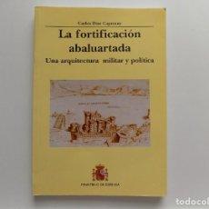 Livres d'occasion: LIBRERIA GHOTICA. DIAZ CAPMANY. LA FORTIFICACIÓN ABALAURTADA.ARQUITECTURA MILITAR. 2004. ILUSTRADO. Lote 269744993