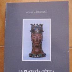 Libros de segunda mano: LIBRO LA PLATERIA GOTICA EN TARRAGONA Y PROVINCIA.- ANTONIO MARTINEZ CM. Lote 270094388