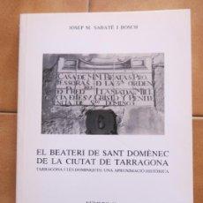 Libros de segunda mano: LIBRO EL BEATERI DE S.DOMENEC TARRAGONA.-DOMINIQUES J.M.SABATE BOSCH -COLECC,PAU POSTALS 10 CM. Lote 270097298