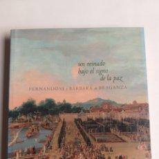 Libros de segunda mano: UN REINADO BAJO EL SIGNO DE LA PAZ. FERNANDO VI Y BÁRBARA DE BRAGANZA . . HISTORIA ARTE XVIII. Lote 270098483