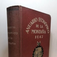 """Libros de segunda mano: LIBRO: """"ANUARIO ECONÓMICO DE LA MONTAÑA 1947"""". Lote 270098773"""