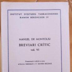Libros de segunda mano: LIBRO MANUEL DE MONTOLIU BREVIARI CRITIC .-EDIC-DIPUT.TARRAGONA CM. Lote 270099123